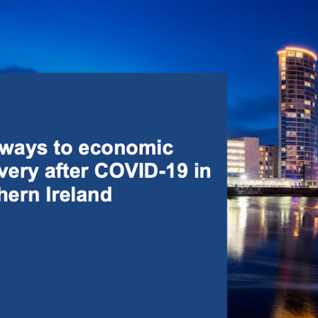 Pathways to recovery for the Northern Ireland economy from COVID-19